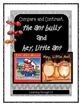 Compare/Contrast Texts: THE ANT BULLY and HEY, LITTLE ANT