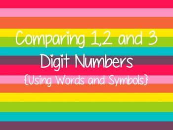 Comparing 1, 2 and 3 Digit Numbers {Words and Symbols}