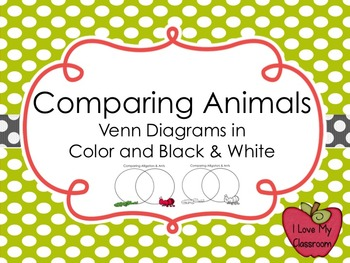 Comparing Animals {22 Venn Diagrams both in Color and Blac