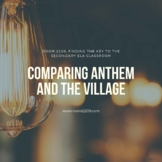 Comparing Anthem and The Village