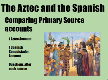 Comparing Aztec and Spanish Primary Sources