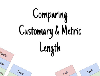 Comparing Customary & Metric Length