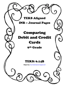 Comparing Debit and Credit Cards INB TEKS 6.14B