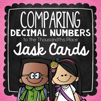Comparing Decimals to the Thousands Place Task Cards
