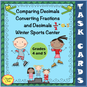 Comparing Decimals/ Converting Fractions Winter Sports Center:  CCSS Aligned