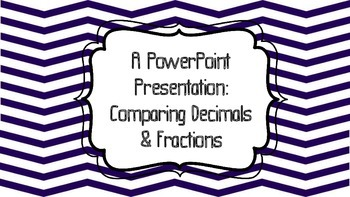 Comparing Decimals & Fractions PowerPoint Lesson 8th Grade