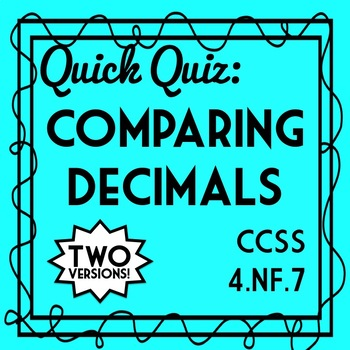 Comparing Decimals Quiz, 4th Grade 4.NF.7 Assessment, through Hundredths