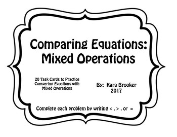Comparing Equations with Mixed Operations Task Cards