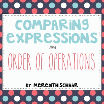 Comparing Expressions: Order of Operations