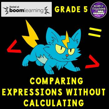 Comparing Expressions without Calculating Digital Boom Cards Eureka Math Unit 2