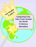 Comparing Fairy Tales From Around the World A Literary Adventure:  CCSS Aligned
