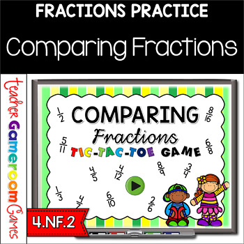 Comparing Fractions - Tic Tac-Toe Powerpoint Game