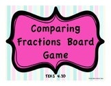 Comparing Fractions Board Game TEKS 4.3D