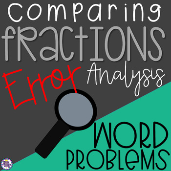 Comparing Fractions Error Analysis Word Problems {4.NF.A.2}