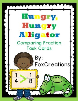 Comparing Fractions Hungry Hungry Alligator Task Cards Math Center