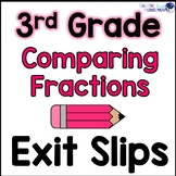 Comparing Fractions Math Exit Slips 3rd Grade Common Core