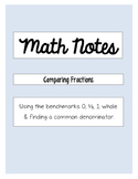 Comparing Fractions Notes:  Using benchmarks & finding a common denominator