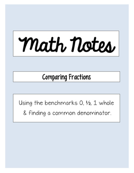 Comparing Fractions Notes:  Using benchmarks & finding a c