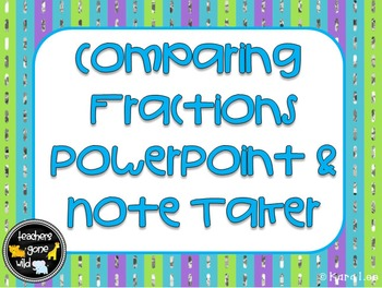 Comparing Fractions PowerPoint and Note Taker