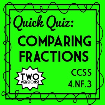 Comparing Fractions Quiz, Fourth Grade 4.NF.A.2 Assessment, 2 Versions!