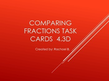 Comparing Fractions Task Cards 4.3D