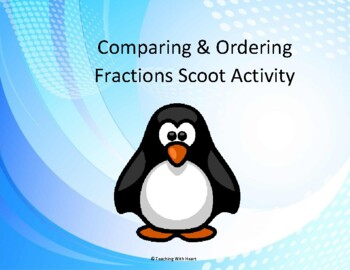 Comparing Fractions and Ordering Fractions Scoot Activity/