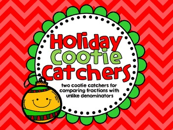 Comparing Fractions with Unlike Denominators-Holiday Cootie Catchers