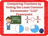 """Comparing Fractions with the Least Common Denominator """"Power point"""""""