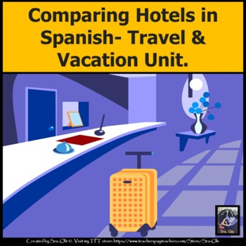 Comparing Hotels in Spanish-Vacation/Travel Unit