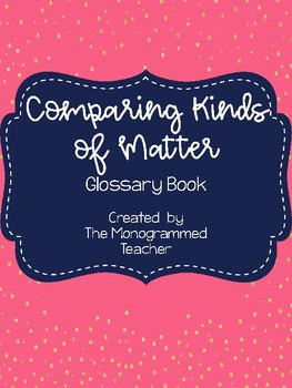 Comparing Kinds of Matter Vocabulary Book