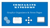 Comparing Kingdoms Graphic Organizers and Notes Pages