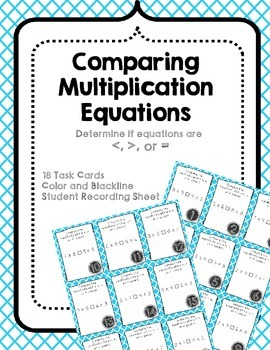 Comparing Multiplication Equations Task Cards