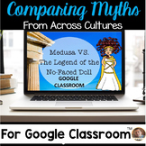 Comparing Myths/Legends Writing Project for Google Classroom- Medusa