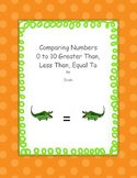 Comparing Numbers 0 to 10 Greater Than, Less Than, Equal To