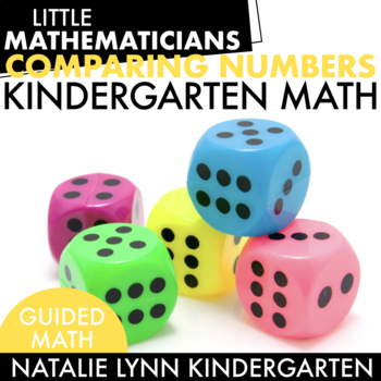 Comparing Numbers Unit: Kindergarten Guided Math