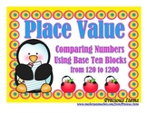 Comparing Numbers Using Base Ten Blocks from 120 to 1200 - Activity Cards
