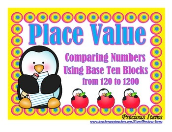 Comparing Numbers Using Base Ten Blocks from 120 to 1200 -