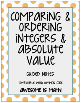 Comparing & Ordering Integers & Absolute Value Guided Notes