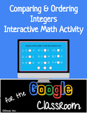 Comparing & Ordering Integers Google Classroom Activity Distance Learning