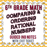 Comparing & Ordering Rational Numbers - INB Guided Notes & Exit Ticket