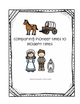 Comparing Pioneer Times to Modern Times