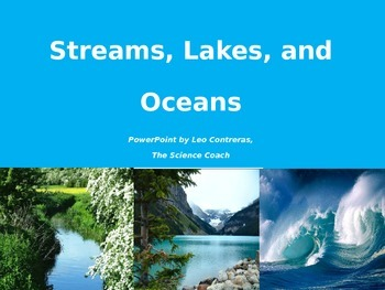 Comparing Streams, Lakes, and Oceans