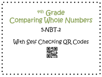 Comparing Task Cards 4th Grade Math Common Core 4.NBT.2 {QR Codes & Key}