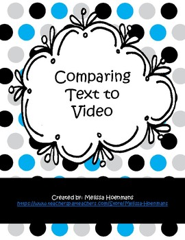 Comparing Text to Video