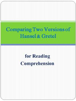 Comparing Two Versions of Hansel & Gretel for Reading Comp
