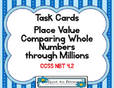 Comparing Whole Numbers through Millions  Task Cards