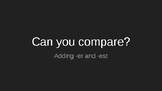 Comparing With -er and -est