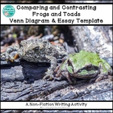 Comparing and Contrasting Frogs and Toads Graphic Organizer & Writing Template