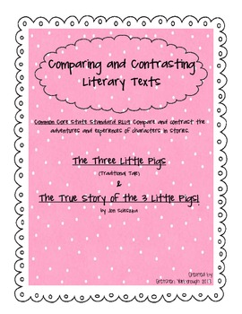 Comparing and Contrasting Literary Texts ~ Two Versions of The Three Little Pigs