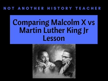 Comparing and Contrasting MLK and Malcom X Reading and gra